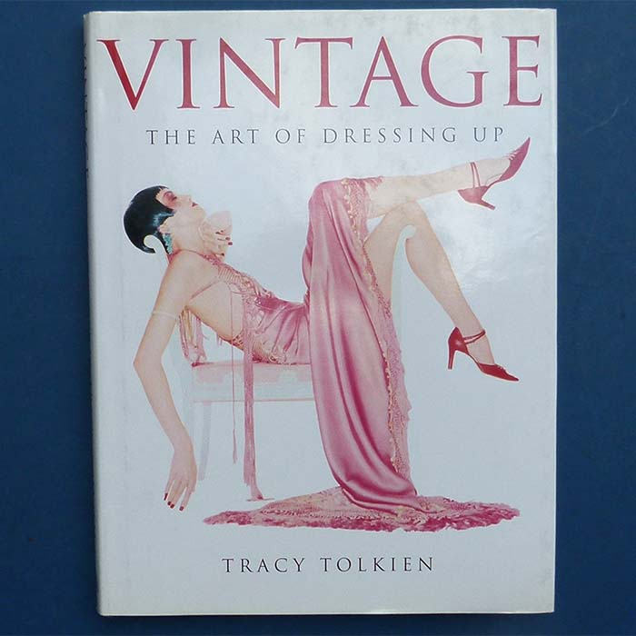 Vintage - The Art of Dressing up, Tracy Tolkien